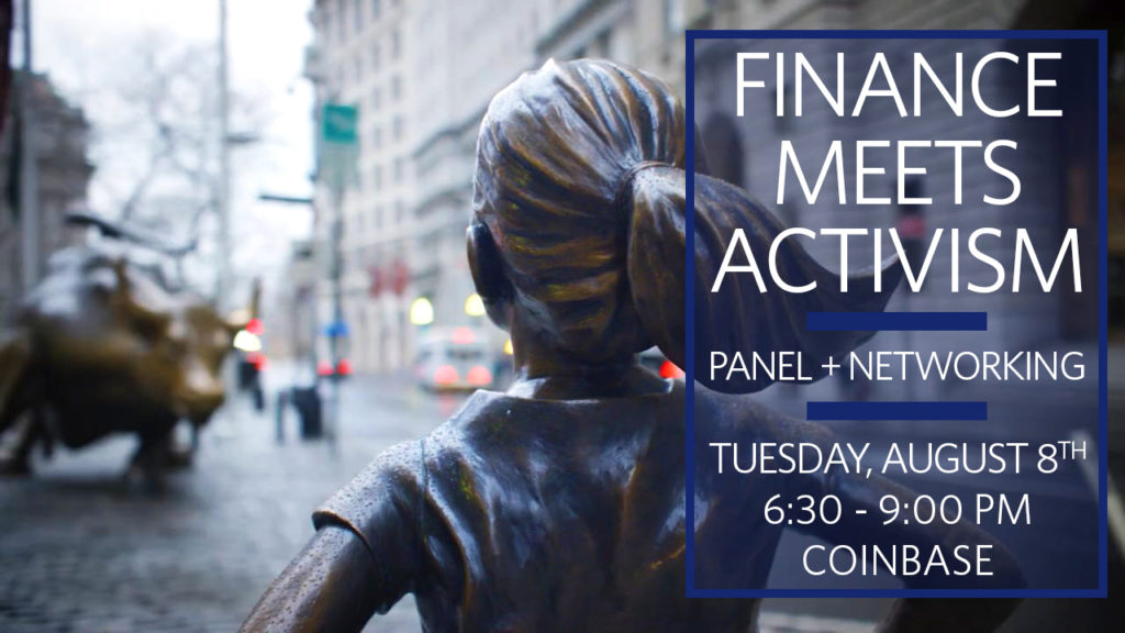 Finance Meets Activism panel on Tuesday, August 8th, from 6.30-9pm, at Coinbase.